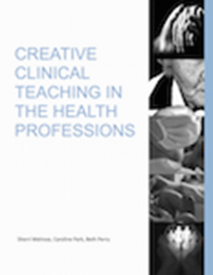 Picture of CREATIVE CLINICAL TEACHING IN THE HEALTH PROFESSIONS